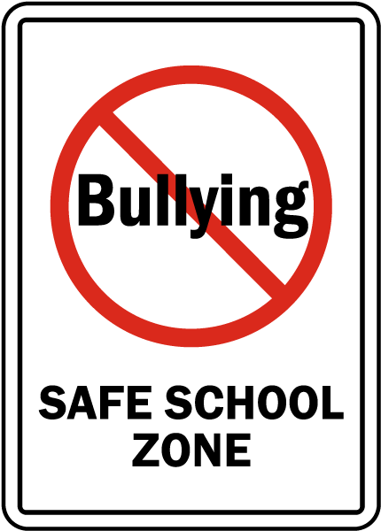 No Bullying Safe School Zone Sign