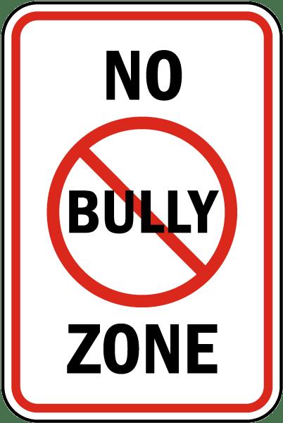 No Bully Zone Sign