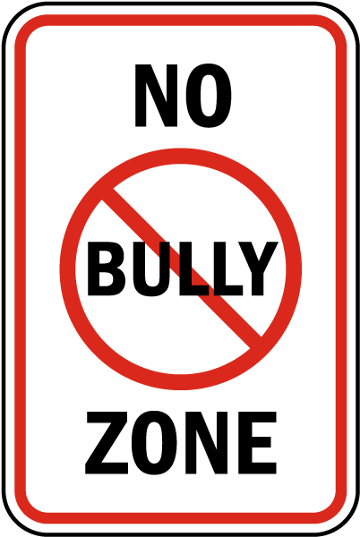 No Bully Zone Sign