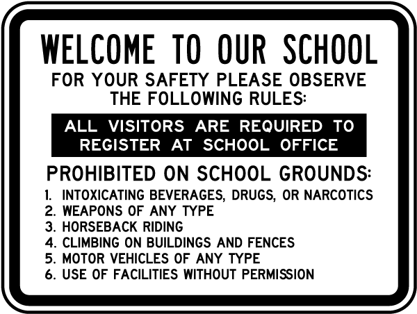 Welcome To Our School For Your Safety Please Observe The Following Rules.. Sign
