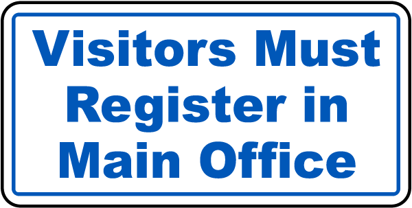 Visitors Register In Main Office Sign