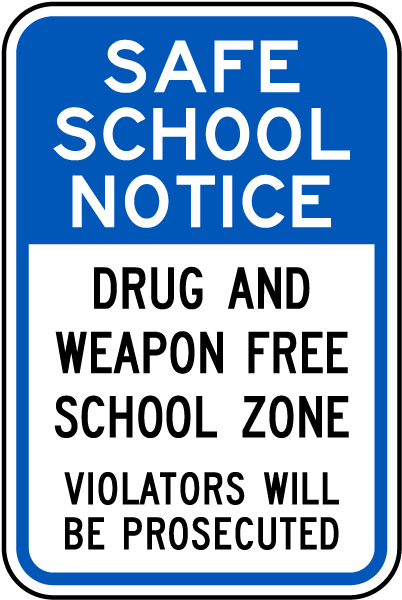 Drug and Weapon Free School Sign