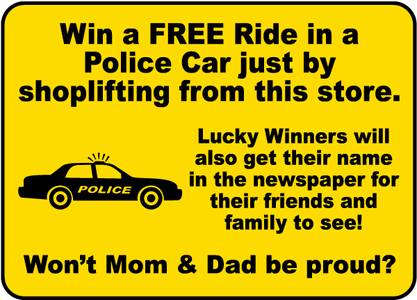 Win a FREE Ride in a Police Car just by shoplifting from this store..