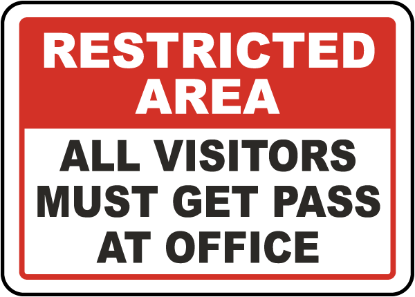 Restricted Area All Visitors Must Get Pass At Office Sign