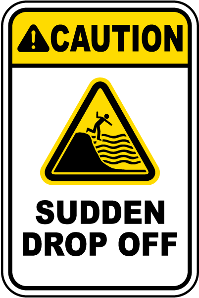 Caution Sudden Drop Off Sign