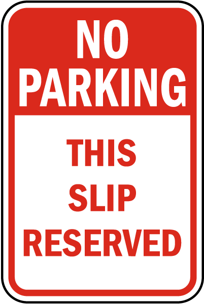 No Parking This Slip Reserved Sign