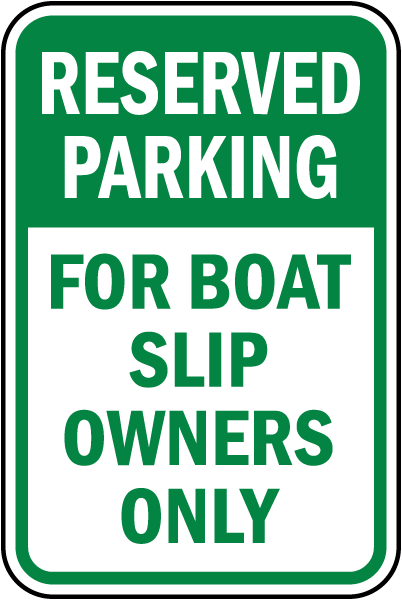 For Boat Slip Owners Only Sign