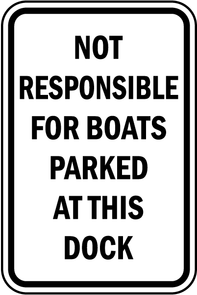 Not Responsible For Boats At Dock Sign