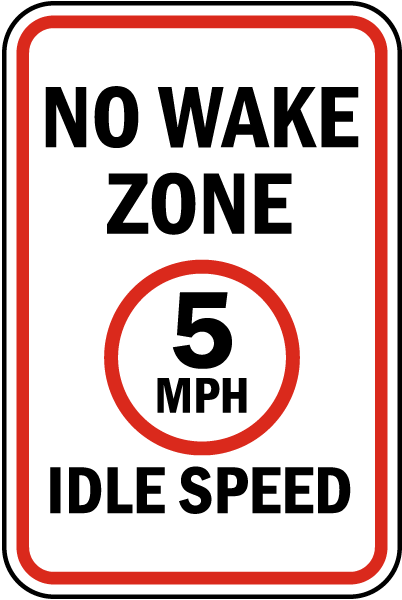 No Wake Zone 5 MPH Idle Speed sign