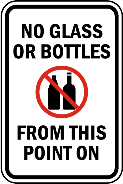 No Glass Or Bottles From This Point On sign