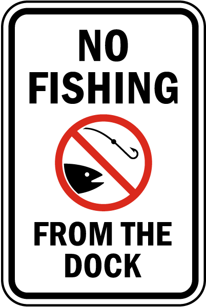 No Fishing From The Dock Sign