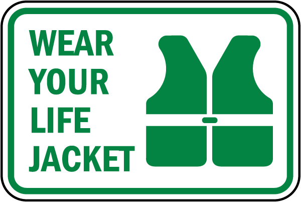 Wear Your Life Jacket Sign