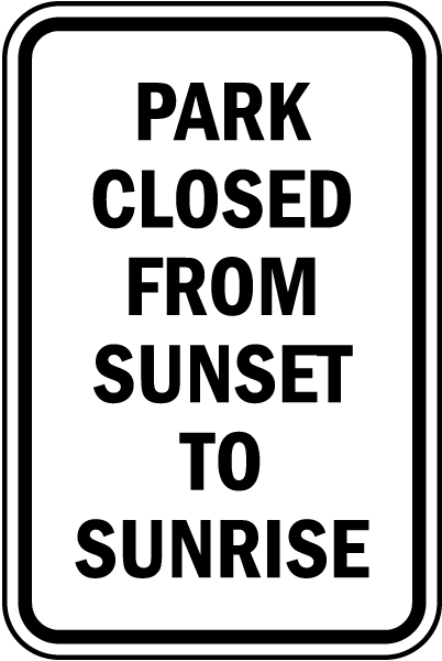 Park Closed Sunset To Sunrise Sign