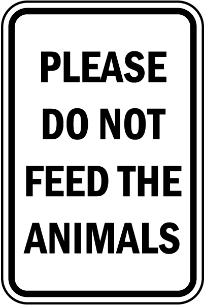 Please Do Not Feed Animals Sign