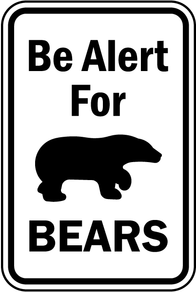 Be Alert For Bears Sign