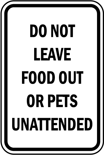 No Food or Pets Unattended Sign
