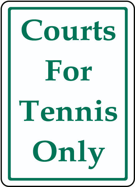 Courts For Tennis Only sign