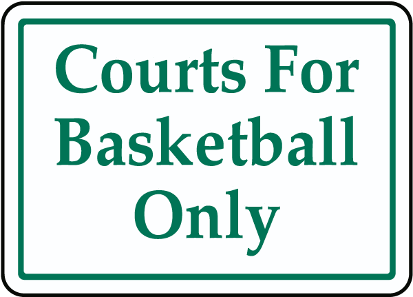 Courts For Basketball Only Sign