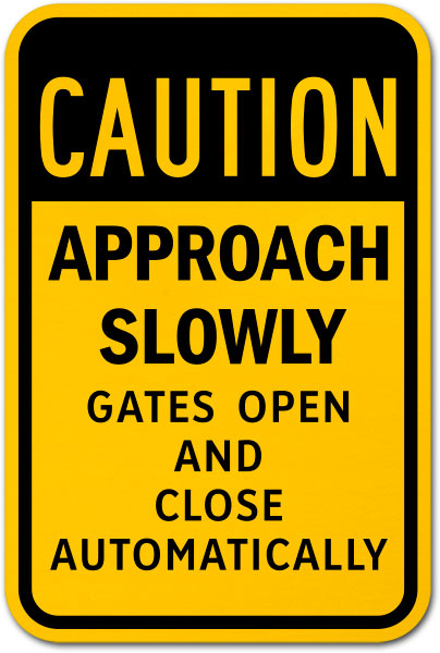 Caution Approach Slowly Sign