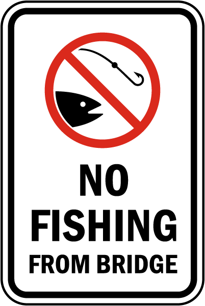 No Fishing From Bridge Sign