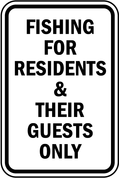 Fishing For Residents & Their Guests Sign