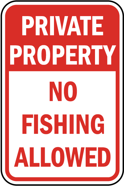 No Fishing Allowed Sign