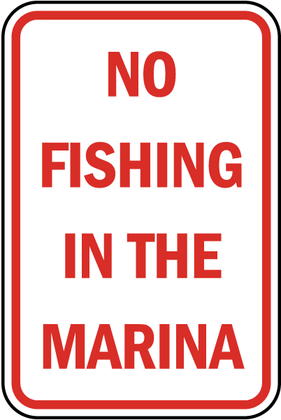 No Fishing In The Marina Sign