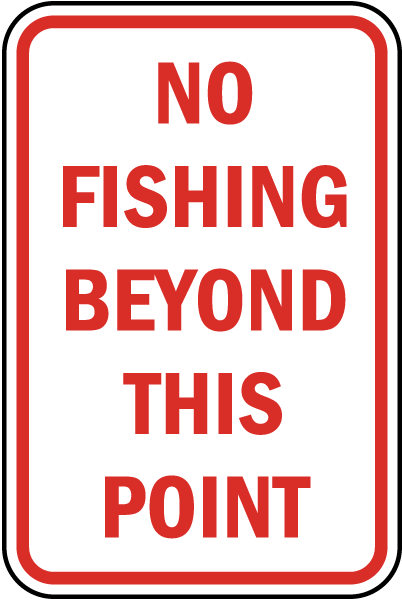 No Fishing Beyond This Point Sign