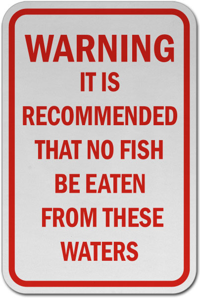 No Fish To Be Eaten From Waters Sign