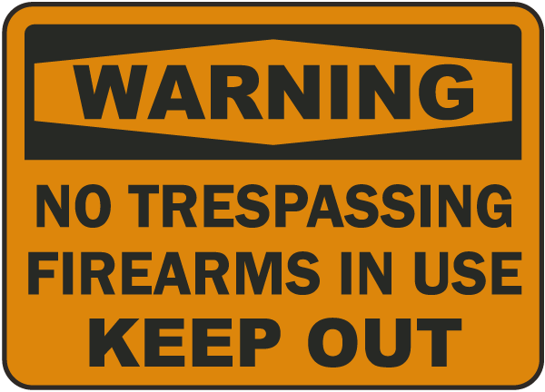 Warning No Trespassing Firearms in Use Keep Out Sign