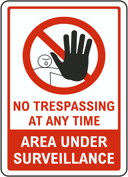 No Trespassing at any Time Area Under Surveillance Sign