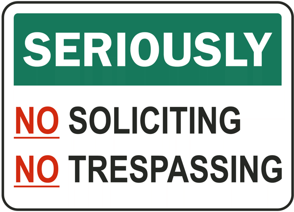 No Soliciting, Trespassing Sign