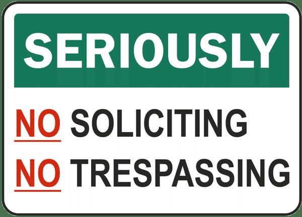 No Soliciting, Trespassing Sign