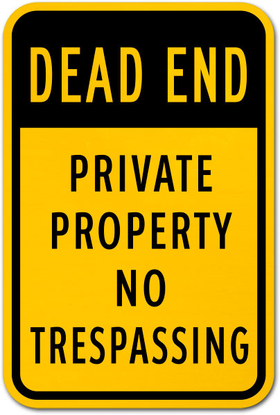 Dead End No Trespassing Sign