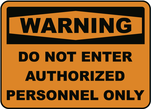 Warning Do Not Enter Authorized Personnel Only Sign