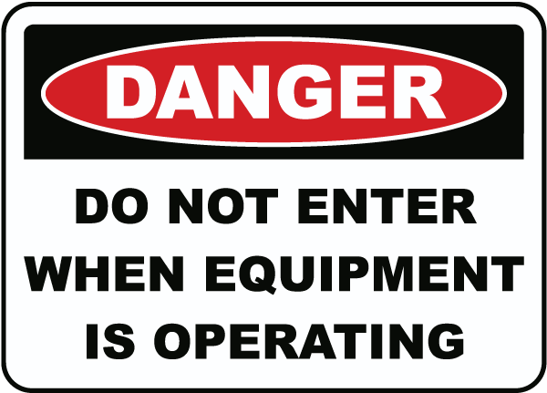 When Equipment Is Operating Sign