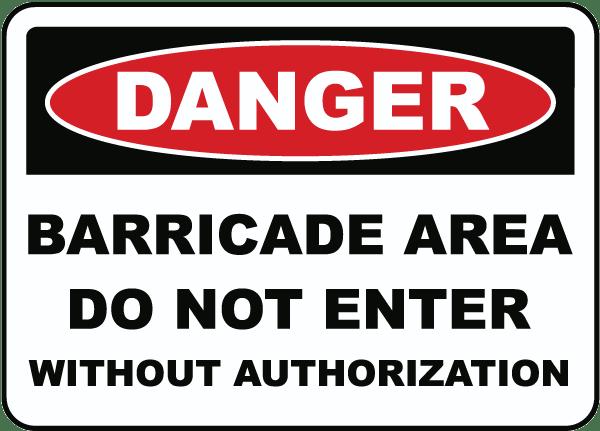 Barricade Area Do Not Enter Sign