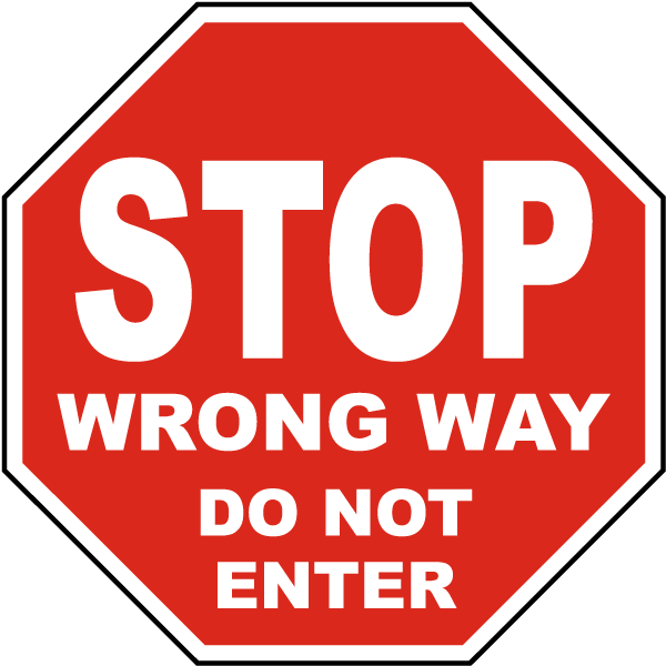 Stop Wrong Way Do Not Enter Sign