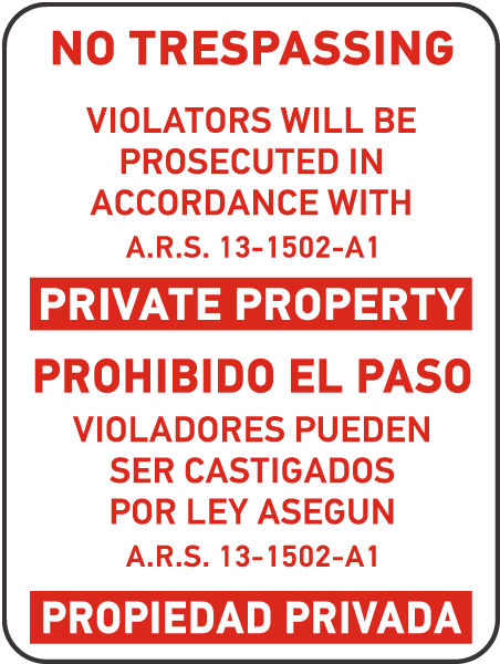 No Trespassing Violators will be prosecuted in accordance with ARS 13-1502-A1 Private PropertySign