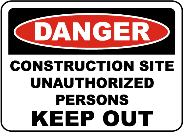 Construction Site Keep Out Sign