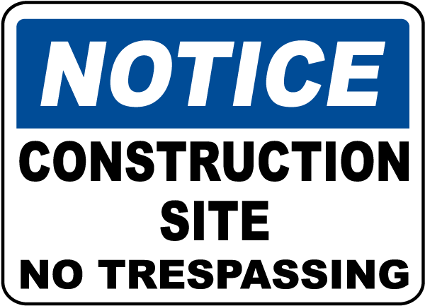 Construction Site No Trespassing Sign