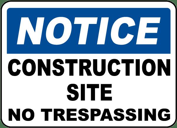 Construction Site No Trespassing Sign