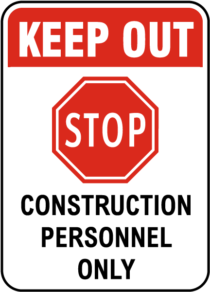 Keep out Stop Construction Personnel ONlySign