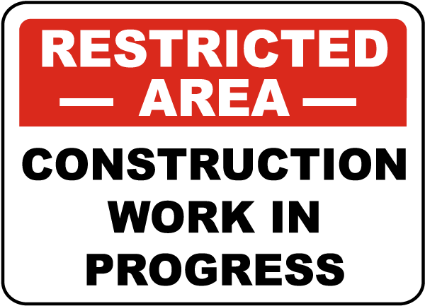 Restricted Area Construction Work in ProgressSign