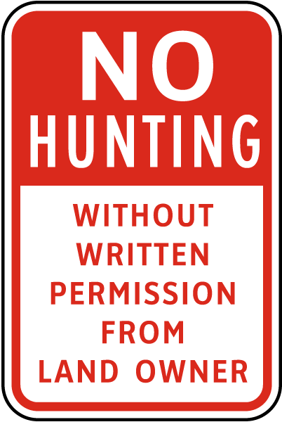 No Hunting Without Written Permission From Land Owner Sign