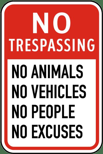 No Trespassing No Excuses Sign