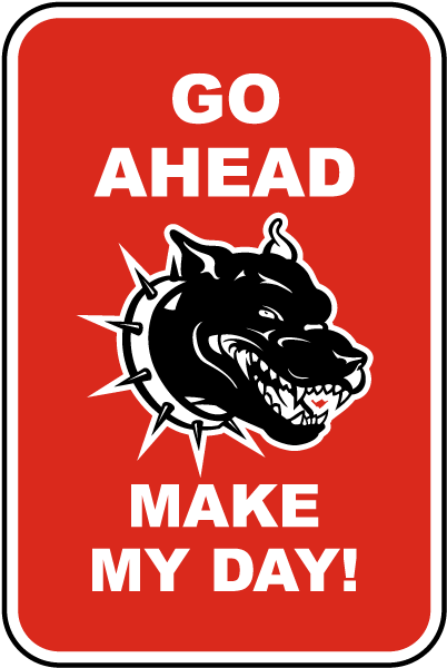 Go Ahead Make My Day Sign