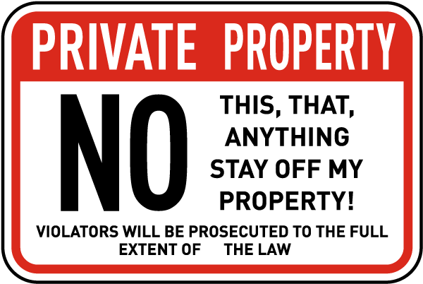 No Anything Stay Off My Property Sign