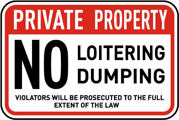 No Loitering Dumping Sign