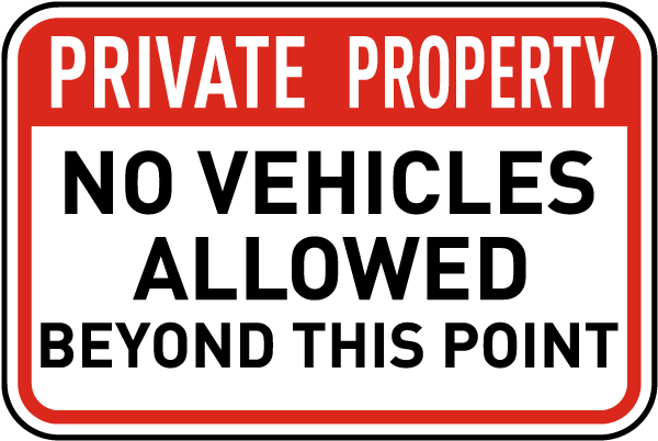 No Vehicles Allowed Beyond This Sign